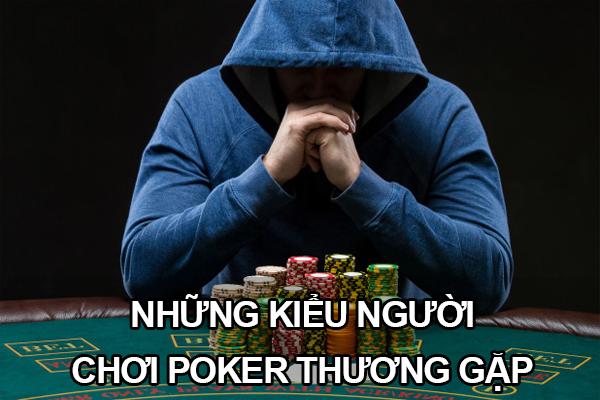 Những kiểu người chơi poker thường gặp