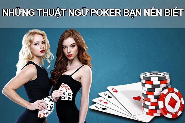 Những thuật ngữ poker bạn nên biết