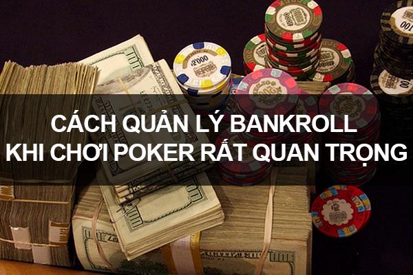 Cách quản lý bankroll khi chơi poker rất quan trọng