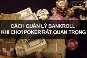 Quản Lý Bankroll Khi Chơi Poker