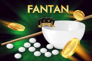 FAN TAN là gì? Hướng dẫn luật chơi game FanTan chi tiết